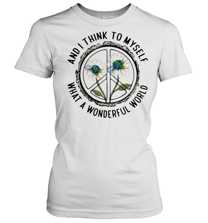 And I Think To MySelf What A Wonderfull World Flower shirt Classic Women's T-shirt