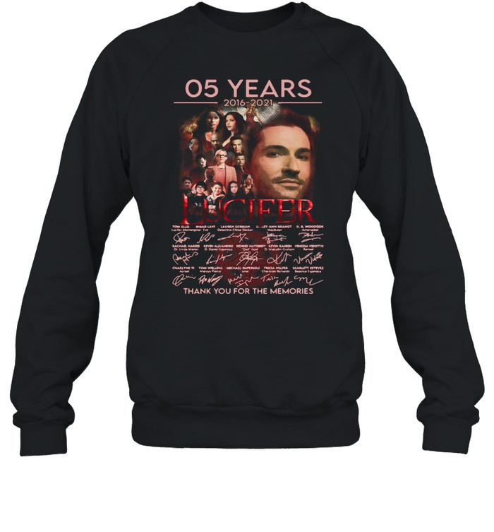 Lucifer 05 Years 2016 2021 Signatures Thank You For The Memories T-shirt Unisex Sweatshirt