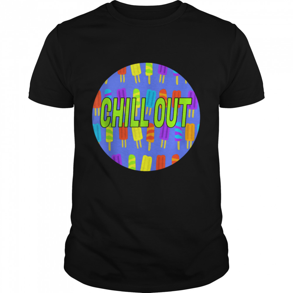 Chill Out Popsicle shirt Classic Men's T-shirt
