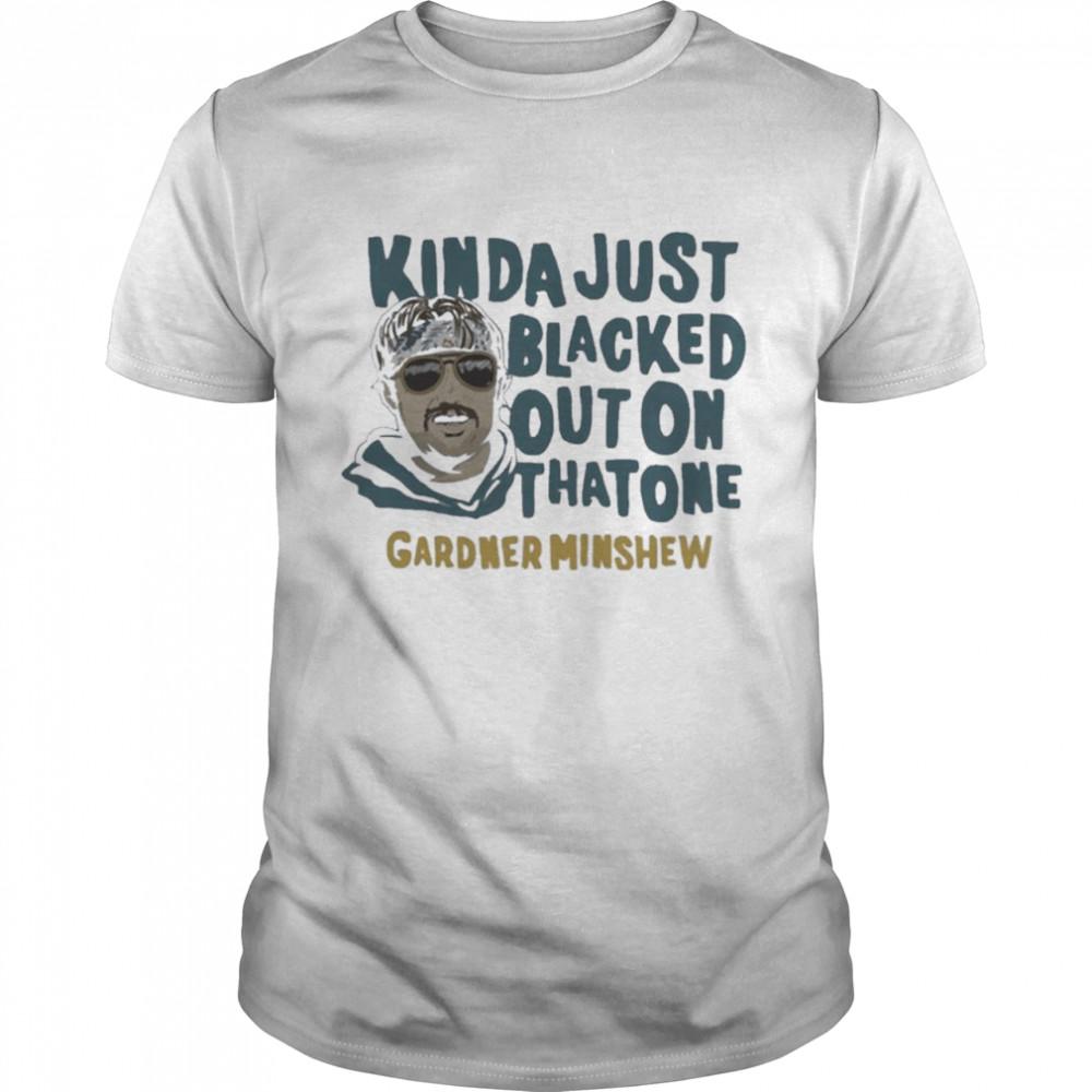 Gardner Minshew Kinda Just Blacked Out On That One shirt Classic Men's T-shirt